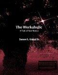 The Workaholic: A Tale of San Marco - James L. Gagni Jr.
