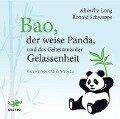 Bao, der weise Panda und das Geheimnis der Gelassenheit - Aljoscha Long, Ronald Schweppe