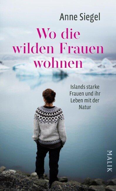 Wo die wilden Frauen wohnen - Anne Siegel
