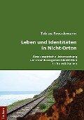 Leben und Identitäten in Nicht-Orten - Tobias Breuckmann