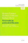 Netzwerke in pastoralen Räumen - Miriam Zimmer, Matthias Sellmann, Barbara Hucht