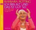 Ich bin alt und das ist gut so - Barbara Rütting
