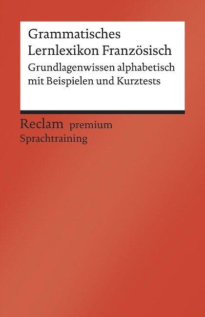Grammatisches Lernlexikon Französisch - Heinz-Otto Hohmann