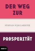 Der Weg zur Prosperität - Stephan Schulmeister