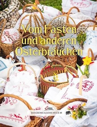 Das große kleine Buch: Vom Fasten und anderen Osterbräuchen - Bertl Göttl