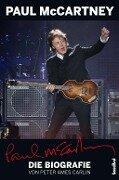 Paul McCartney - Die Biografie - Peter Ames Carlin