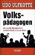 Volkspädagogen - Udo Ulfkotte