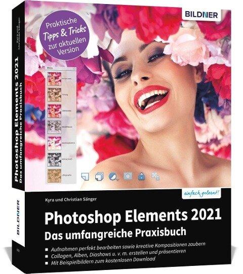 Photoshop Elements 2021 - Das umfangreiche Praxisbuch - Kyra Sänger, Christian Sänger