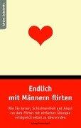 Endlich mit Männern flirten - Ludwig Reichenbach