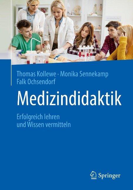 Medizindidaktik - Thomas Kollewe, Monika Sennekamp, Falk Ochsendorf