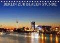 BERLIN ZUR BLAUEN STUNDE (Tischkalender 2019 DIN A5 quer) - Heiko Lehmann