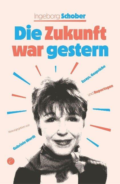 Die Zukunft war gestern - Ingeborg Schober