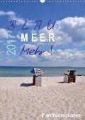 Blau - Meer - Mehr! (Wandkalender 2017 DIN A3 hoch) - Sigrun Düll