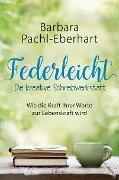 Federleicht - Die kreative Schreibwerkstatt - Barbara Pachl-Eberhart
