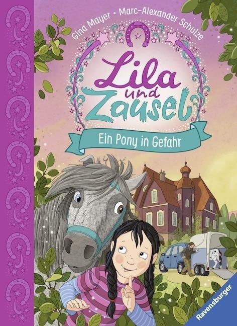 Lila und Zausel, Band 2: Ein Pony in Gefahr - Gina Mayer