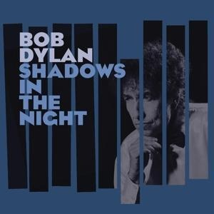 Shadows in the Night - Bob Dylan