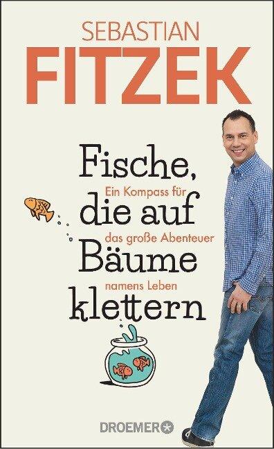 Fische, die auf Bäume klettern - Sebastian Fitzek