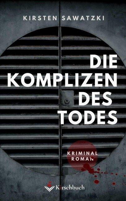 Die Komplizen des Todes - Kirsten Sawatzki