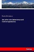 Die Lehre vom Galvanismus und Elektromagnetismus - Gustav Wiedemann
