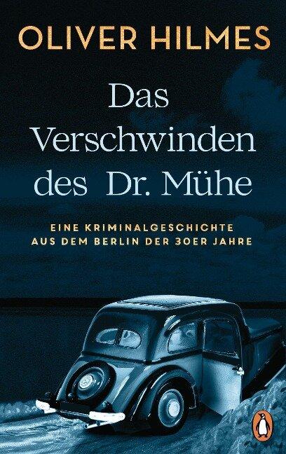 Das Verschwinden des Dr. Mühe - Oliver Hilmes