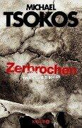 Zerbrochen - Michael Tsokos, Andreas Gößling