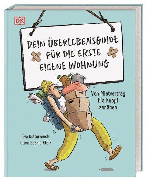 Dein Überlebensguide für die erste eigene Wohnung - Eva Dotterweich, Clara Sophie Klein
