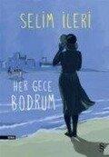 Her Gece Bodrum - Selim Ileri