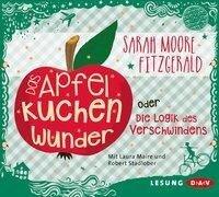 Das Apfelkuchenwunder oder Die Logik des Verschwindens - Sarah Moore Fitzgerald