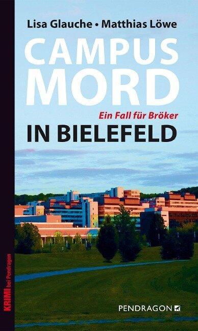 Campusmord in Bielefeld - Lisa Glauche, Matthias Löwe
