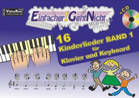 Einfacher!-Geht-Nicht: 16 Kinderlieder BAND 1 - für Klavier und Keyboard mit CD - Martin Leuchtner, Bruno Waizmann