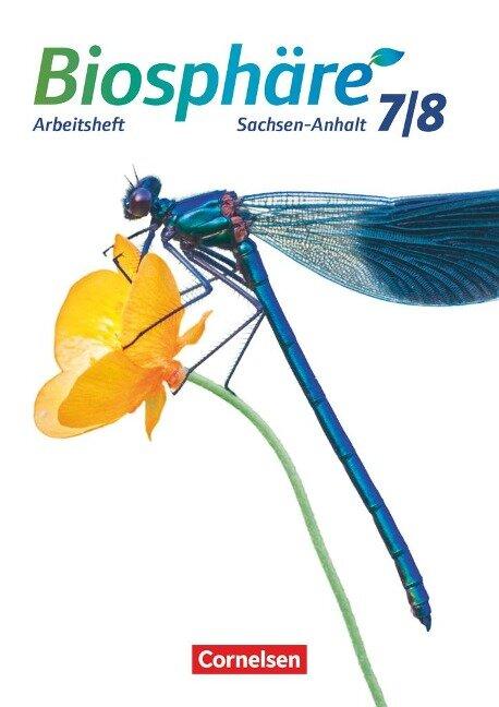 Biosphäre Sekundarstufe I 7./8. Schuljahr - Gymnasium Sachsen-Anhalt - Arbeitsheft - Adria Wehser