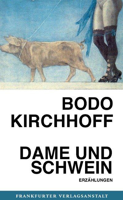 Dame und Schwein - Bodo Kirchhoff