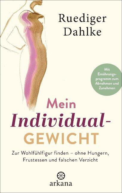 Mein Individualgewicht - Ruediger Dahlke