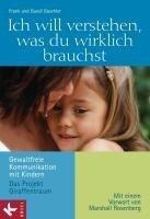 Ich will verstehen, was du wirklich brauchst - Frank Gaschler, Gundi Gaschler