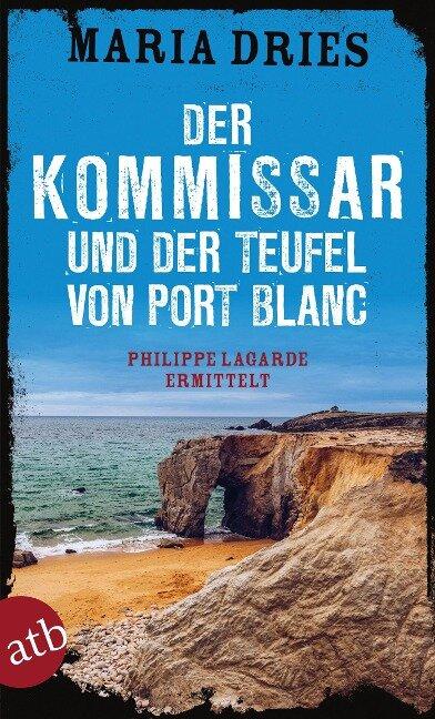 Der Kommissar und der Teufel von Port Blanc - Maria Dries