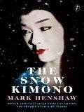 The Snow Kimono - Mark Henshaw