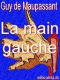 La Main gauche - Guy De Maupassant