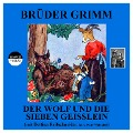 Der Wolf und die sieben Geißlein - Jakob Grimm, Wilhelm Grimm