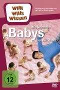 Willi wills wissen. Wie kommen Babys auf die Welt? -