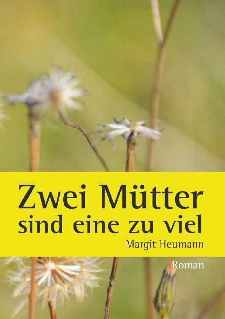 Zwei Mütter sind eine zu viel - Margit Heumann