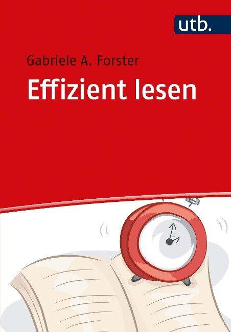 Effizient lesen - Gabriele A. Forster