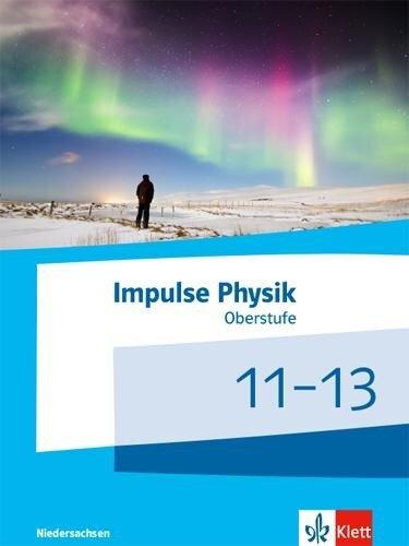 Impulse Physik 11-13. Schülerbuch Klassen 11-13 (G9). Ausgabe Niedersachsen -