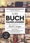 In 60 Buchhandlungen durch Europa - Torsten Woywod