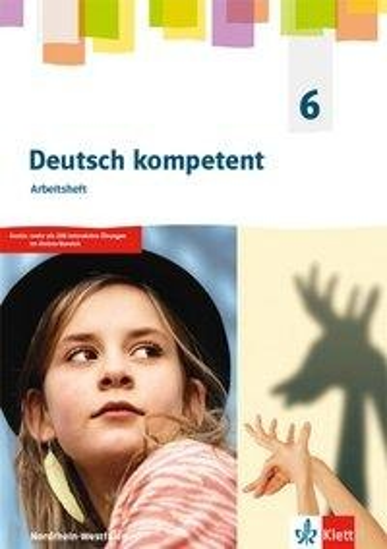 Deutsch kompetent 6. Ausgabe Nordrhein-Westfalen Gymnasium. Arbeitsheft Klasse 6 -