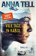 Vier Tage in Kabul - Anna Tell