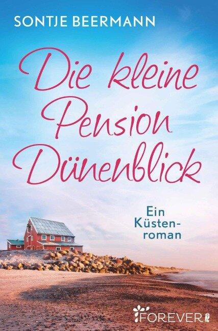 Die kleine Pension Dünenblick - Sontje Beermann