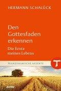 Den Gottesfaden erkennen - Hermann Schalück