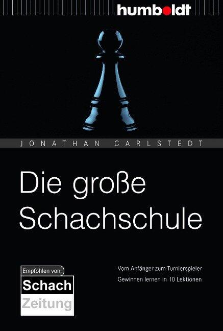Die große Schachschule - Jonathan Carlstedt
