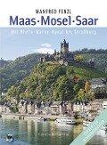 Maas . Mosel . Saar - Manfred Fenzl
