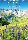 Schönes Tirol: von Innsbruck bis Meran (Wandkalender 2018 DIN A4 hoch) - K. A. Calvendo